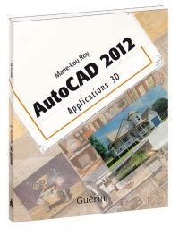 Vignette du livre AutoCAD 2012: applications 3D - Marie-Lou Roy