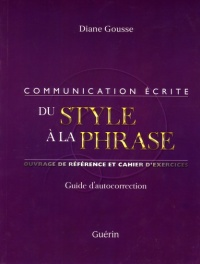 Communication écrite du style a la phrase.Guide d'autocorrection - Diane Gousse
