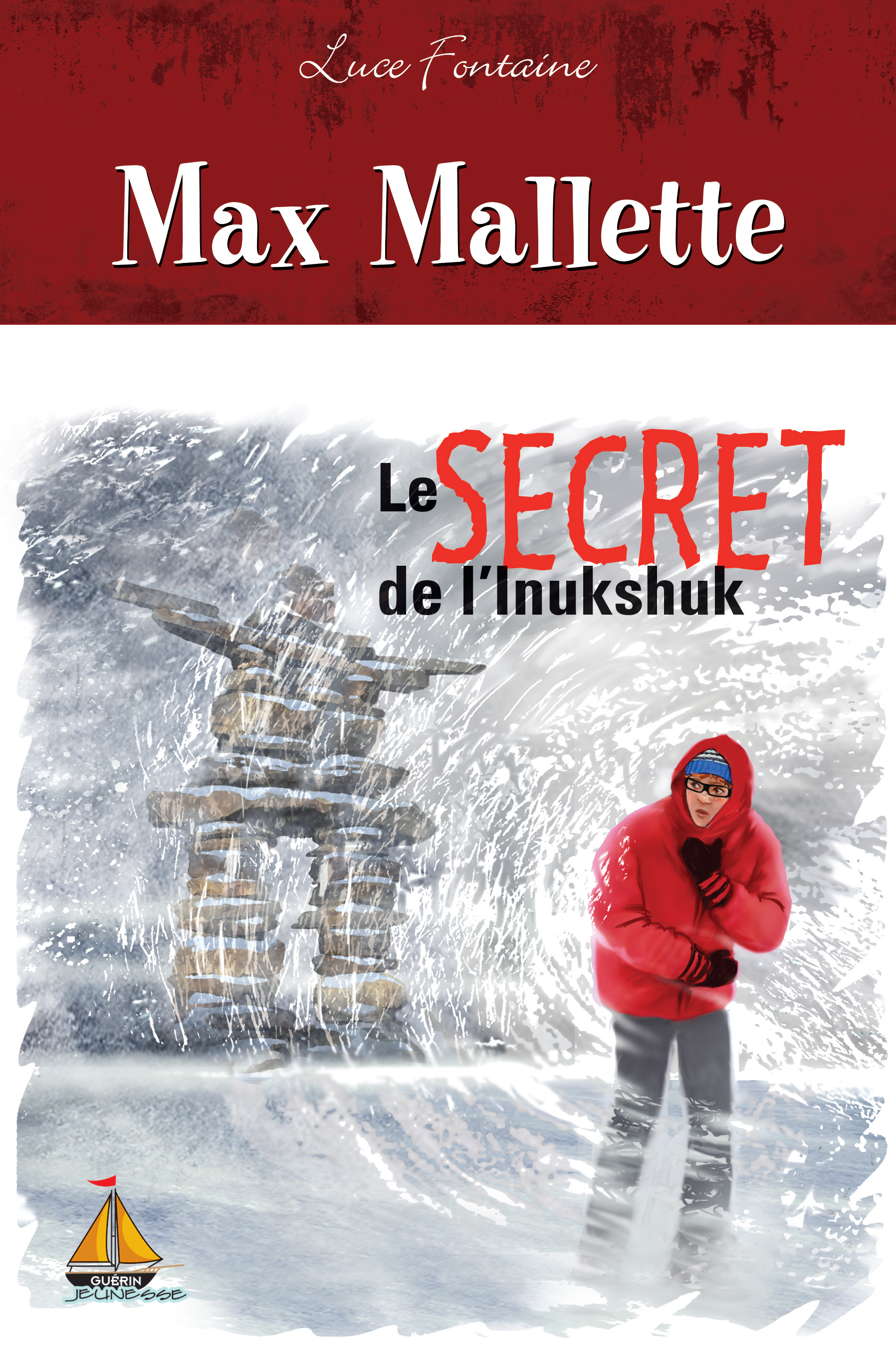 Max Mallette Le secret de l'Inukshuk - Luce Fontaine