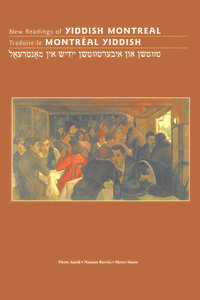 Vignette du livre New Readings Of Yiddish Montreal - Traduire le Montréal Yiddish