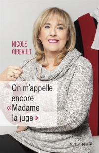 On m'appelle encore « Madame la juge » - Nicole Gibeault