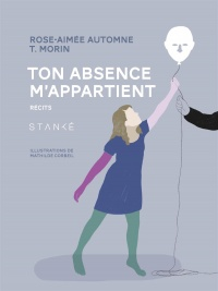 Ton absence m'appartient, Mathilde Corbeil