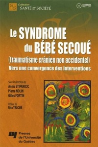 Syndrome du bébé secoué (traumatisme crânien non accidentel) (Le), Gilles Fortin