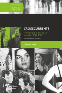 Vignette du livre Crosscurrents : How Film Policy Developed in Quebec, 1960-1983