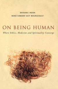 Vignette du livre On Being Human: Where Medicine, Ethics and Spirituality Converge