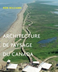 Vignette du livre Architecture de paysage du Canada - Ron Williams, Gérard Beaudet