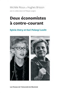 À contre-courant : Sylvia Ostry et Kari Polanyi Levitt, Hugues Brisson