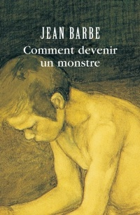 Vignette du livre Comment Devenir un Monstre