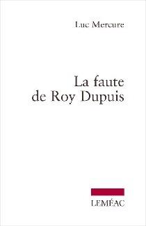La faute de Roy Dupuis