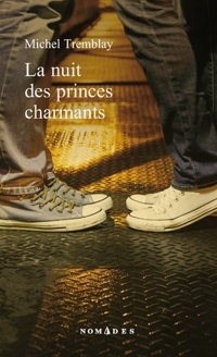 La nuit des princes charmants - Michel Tremblay