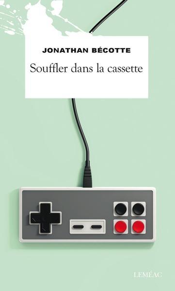 Souffler dans la cassette par Jonathan Bécotte | Jeunesse ...