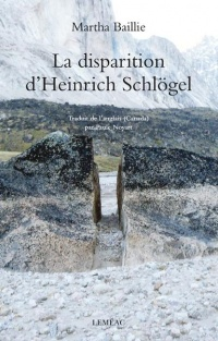 La disparition d'Heinrich Schlögel - Martha Baillie