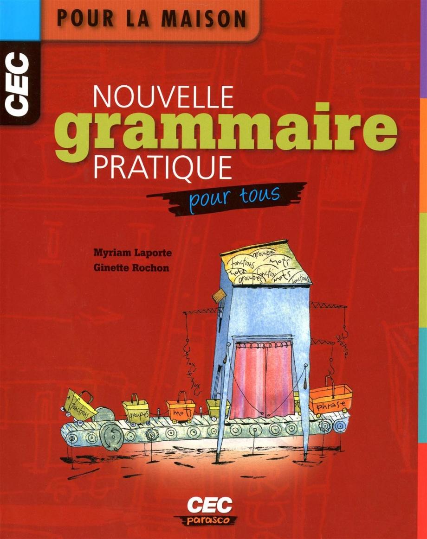 Nouvelle grammaire pratique pour tous par myriam laporte ginette rochon vie familiale - La cuisine pour tous ginette mathiot ...