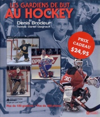 Gardiens de But au Hockey (Les) - Denis Brodeur