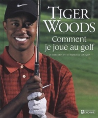 Comment je Joue au Golf - Tiger Woods
