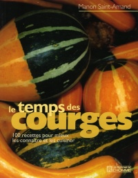 Temps des Courges (Le) - Manon Saint-Amand
