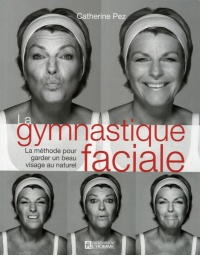 Gymnastique faciale (La) - Catherine Pez