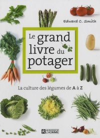 Vignette du livre Grand Livre du Potager (Le) - Edward c. Smith