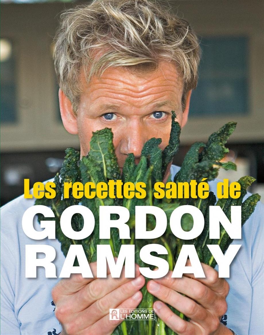 Recettes sant de gordon ramsay les par gordon ramsay - Livre de cuisine gordon ramsay ...