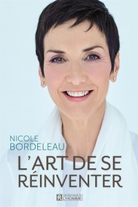 L'art de se réinventer - Nicole Bordeleau