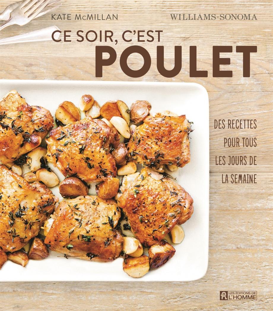 Ce soir c 39 est poulet recettes pour tous les jours de la - Livre de cuisine facile pour tous les jours ...