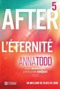 After T.5 : L'éternité - Anna Todd