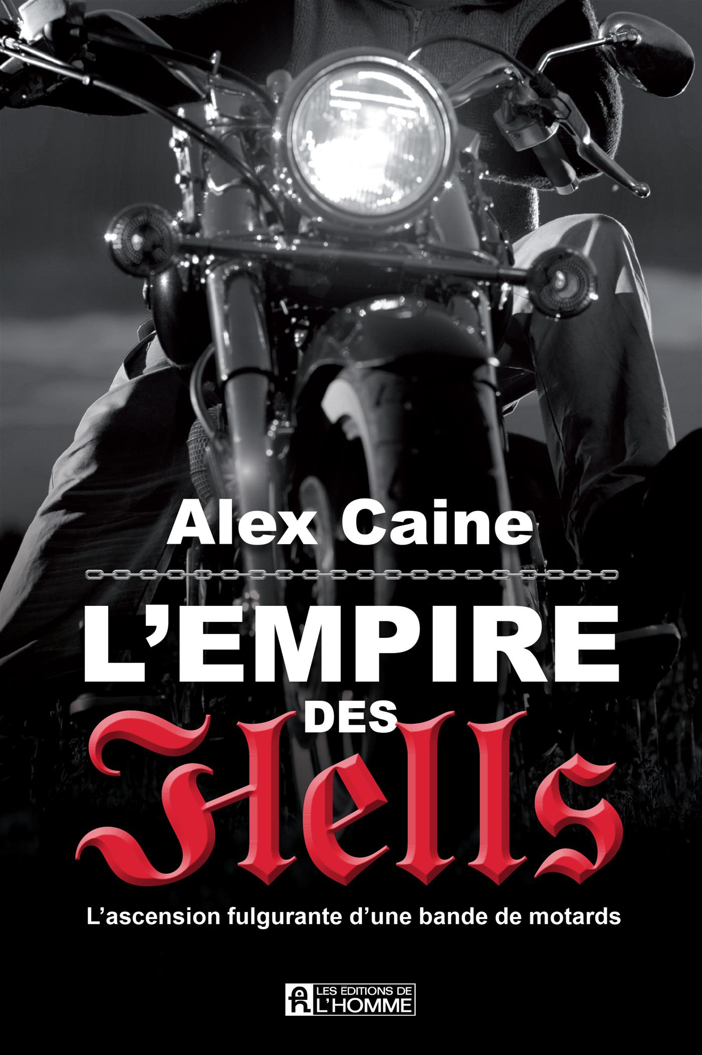 Vignette du livre L'empire des Hell's : ascension fulgurante d'une bande de motards
