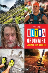 Ultra-ordinaire : journal d'un coureur - Joan Roch
