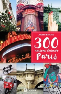 300 raisons d'aimer Paris - Judith Ritchie