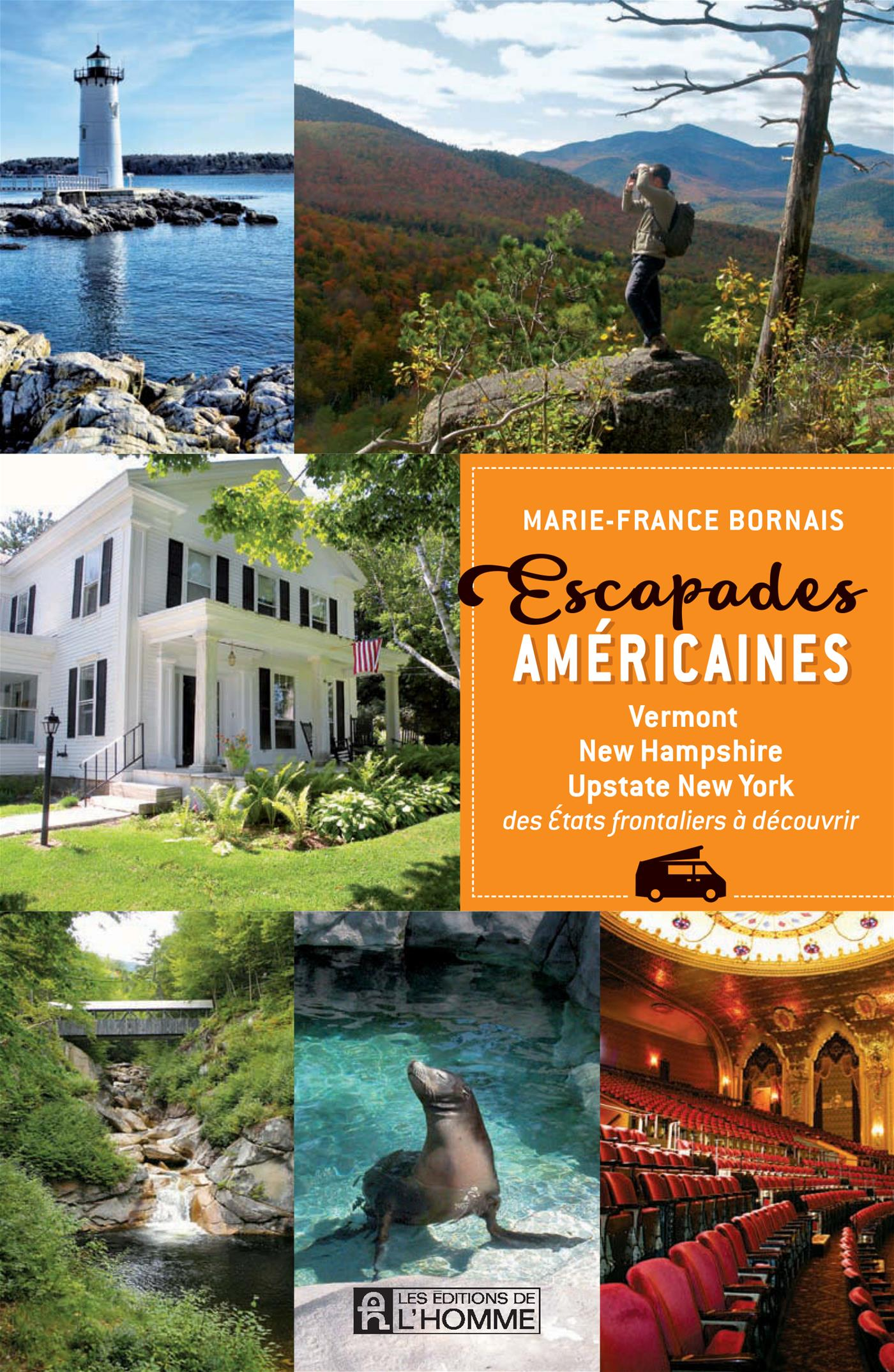 Vignette du livre Escapades américaines : Vermont, New-Hampshire, Upstate New-York - Marie-France Bornais