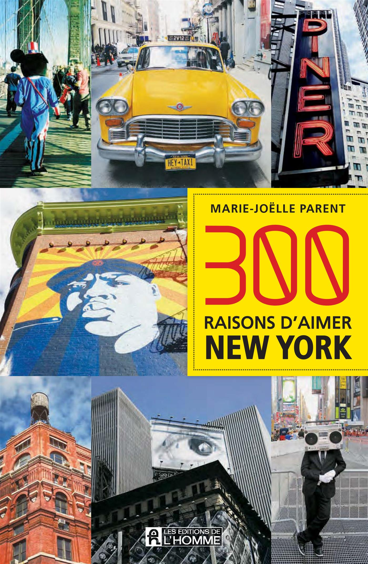 Vignette du livre 300 raisons d'aimer New York - Marie-Joëlle Parent