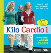 Vignette du livre Kilo Cardio T.1: Alimentation, exercices et motivation... - Isabelle Huot, Josee Lavigueur, Guy Bourgeois