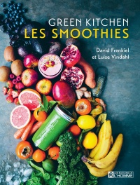 Vignette du livre Green Kitchen : les smoothies - David Frenkiel, Luise Vindahl
