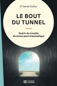 Vignette du livre Le bout du tunnel : guérir du trouble de stress post-traumatique