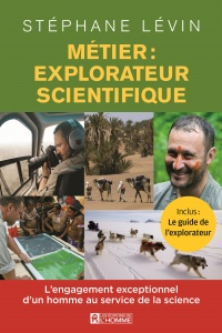 Vignette du livre Métier : explorateur scientifique - Stephane Levin