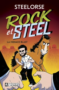 Rock et Steel T.1 : La menace Blast -  Steelorse