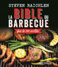La bible du barbecue - Steven Raichlen