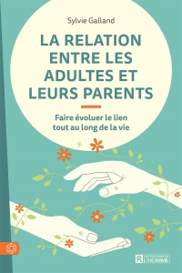 La relation entre les adultes et leurs parents - Sylvie Galland