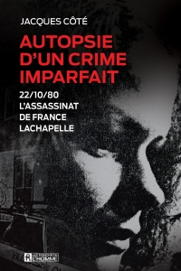 Vignette du livre Autopsie d'un crime imparfait: 22/10/80, l'assassinat de France - Jacques Côté