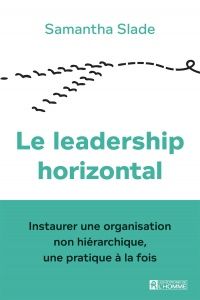 Le leadership horizontal - Samantha Slade