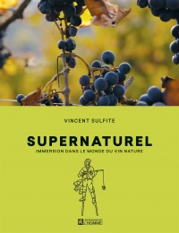 Vignette du livre Supernaturel : immersion dans le monde du vin nature - Vincent Sulfite