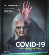 COVID-19 : 100 jours du grand confinement - Jacques Nadeau