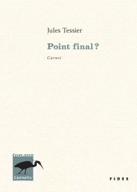 Vignette du livre Point final ?: carnet - Jules Tessier