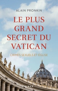 Le plus grand secret du Vatican - Alain Pronkin