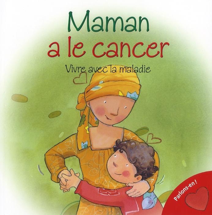 Maman A Le Cancer Vivre Avec La Maladie