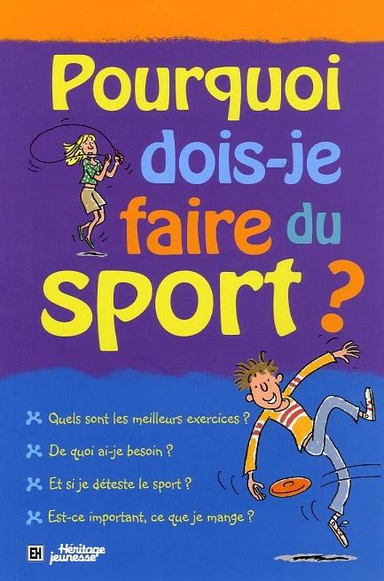 Pourquoi Dois-je Faire du Sport? par Susan Meredith | Jeunesse | Documentaires | Leslibraires.ca