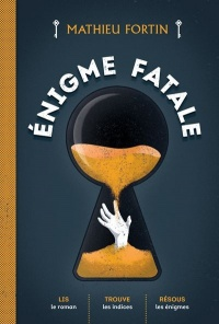Énigme fatale - Mathieu Fortin