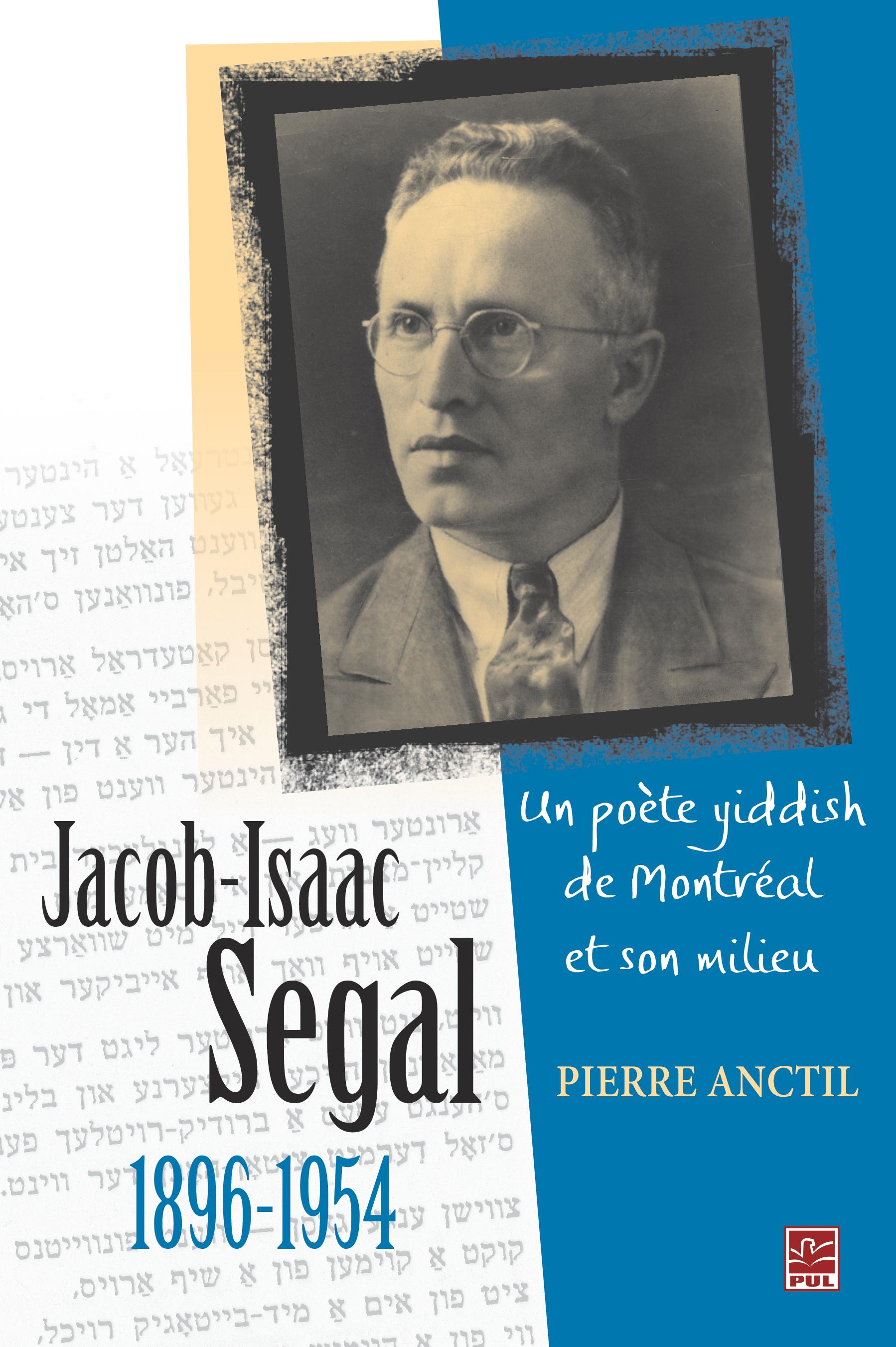 Jacob Isaac Segal 1896-1954 - Pierre Anctil