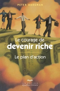 Vignette du livre Courage de devenir riche(Le): le plan d'action