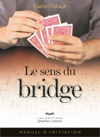 Vignette du livre Le sens du bridge :Manuel d'initiation